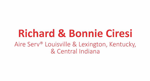 Richard & Bonnie Ciresi - Aire Serv Louisville & Lexington, Kentucky, & Central Indiana