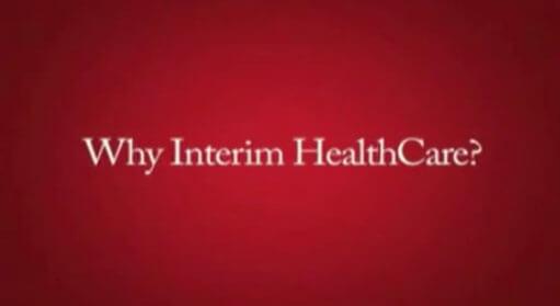 Why Interim HealthCare?