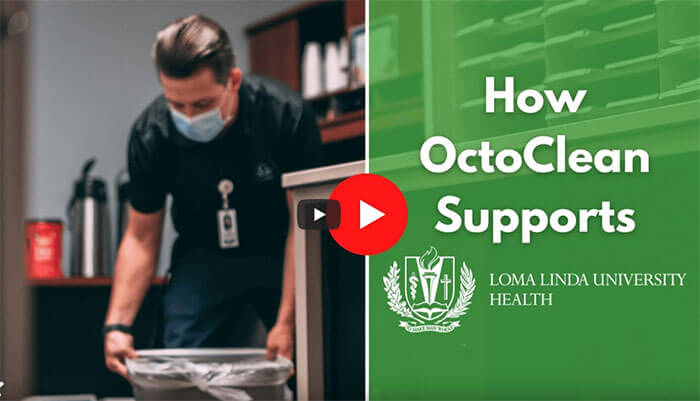 Cleaning That Supports Patient Health – Loma Linda University Health