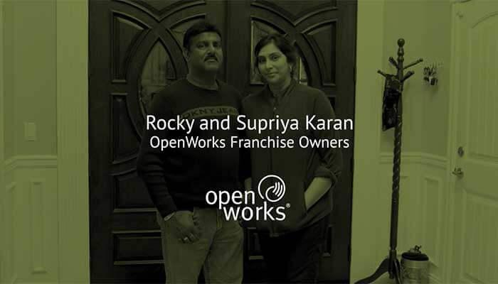 OpenWorks Franchise Owners: Rocky & Supriya
