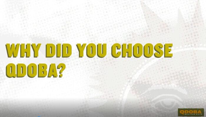 Why Did You Choose Qdoba?