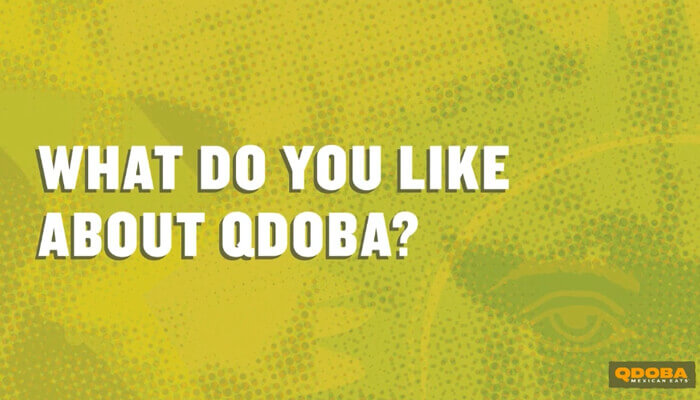 What Do You Like About Qdoba?