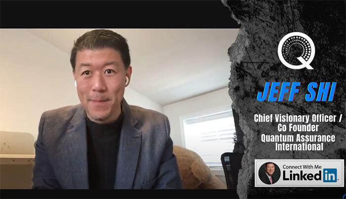 Jeff Shi, Chief Visionary Officer / Co Founder, Quantum Assurance International