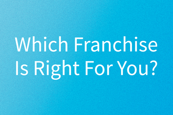 Which Franchise Is Right For You?