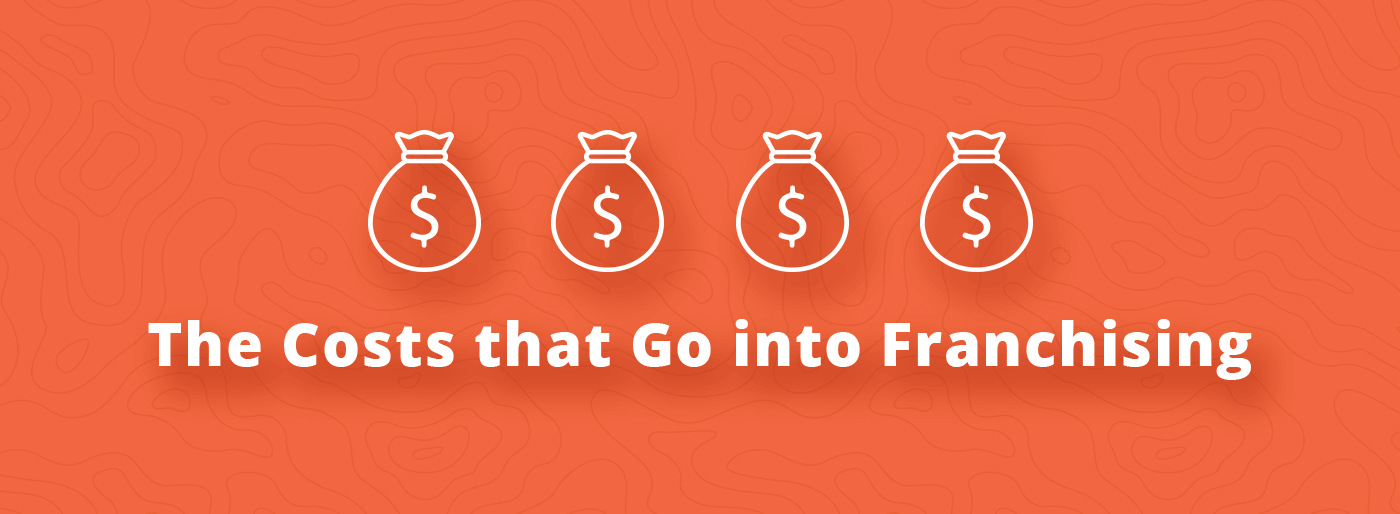 The Costs that Go into Franchising